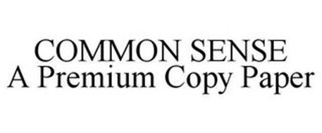 COMMON SENSE A PREMIUM COPY PAPER