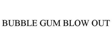 BUBBLE GUM BLOW OUT