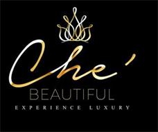 CHE' BEAUTIFUL EXPERIENCE LUXURY