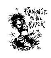 RAMPAGE ON THE RIVER