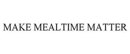 MAKE MEALTIME MATTER
