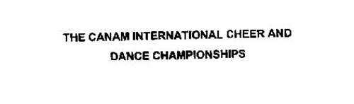 THE CANAM INTERNATIONAL CHEER AND DANCE CHAMPIONSHIPS