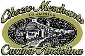 CHEESE MERCHANTS OF AMERICA CUCINA ANDOLINA