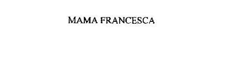 MAMA FRANCESCA