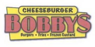 CHEESEBURGER BOBBY'S BURGERS · FRIES · FROZEN CUSTARD