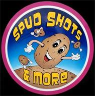 SPUD SHOTS & MORE
