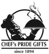 CHEF'S PRIDE GIFTS SINCE 1894