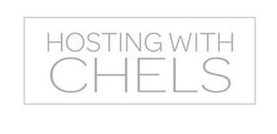 HOSTING WITH CHELS