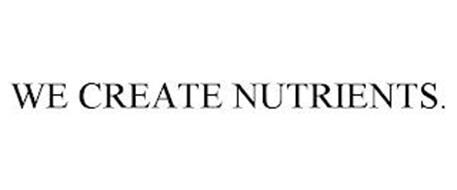 WE CREATE NUTRIENTS.