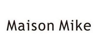 MAISON MIKE