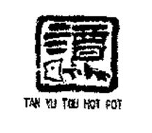 TAN YU TOU HOT POT
