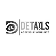 DETAILS ASSEMBLE YOUR KITS