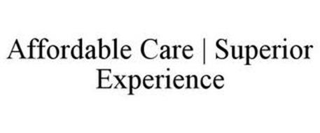 AFFORDABLE CARE | SUPERIOR EXPERIENCE
