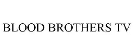 BLOOD BROTHERS TV
