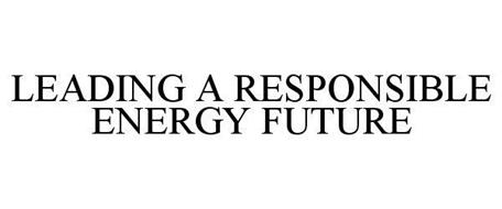 LEADING A RESPONSIBLE ENERGY FUTURE