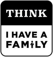 THINK I HAVE A FAMILY