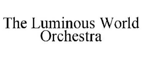 THE LUMINOUS WORLD ORCHESTRA