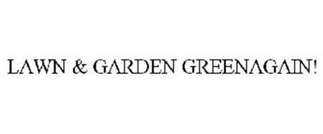 LAWN & GARDEN GREENAGAIN!