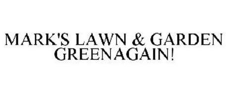 MARK'S LAWN & GARDEN GREENAGAIN!
