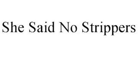 SHE SAID NO STRIPPERS