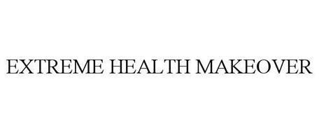 EXTREME HEALTH MAKEOVER