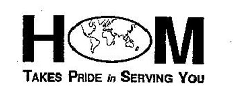 HOM TAKES PRIDE IN SERVING YOU