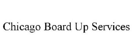 CHICAGO BOARD UP SERVICES