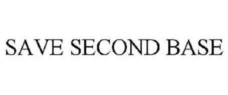 SAVE SECOND BASE