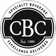CBC EST. 1989 SPECIALTY BEVERAGE EXCELLENCE DELIVERED