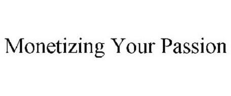 MONETIZING YOUR PASSION