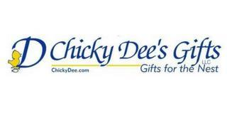 D CHICKY DEE'S GIFTS LLC CHICKYDEE.COM GIFTS FOR THE NEST