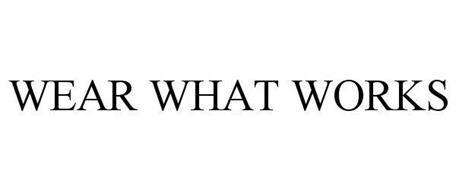 WEAR WHAT WORKS