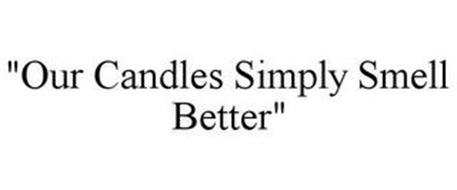 """""""OUR CANDLES SIMPLY SMELL BETTER"""""""