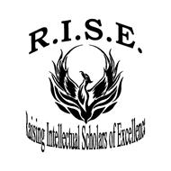 R.I.S.E. RAISING INTELLECTUAL SCHOLARS OF EXCELLENCE