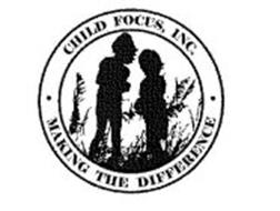 CHILD FOCUS, INC. MAKING THE DIFFERENCE
