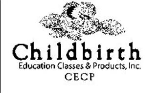 CHILDBIRTH EDUCATION CLASSES & PRODUCTS, INC. CECP