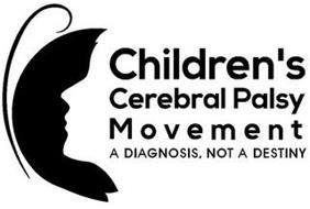 CHILDREN'S CEREBRAL PALSY MOVEMENT A DIAGNOSIS, NOT A DESTINY
