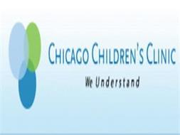 CHICAGO CHILDREN'S CLINIC WE UNDERSTAND