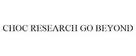 CHOC RESEARCH GO BEYOND
