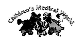 CHILDREN'S MEDICAL WORLD
