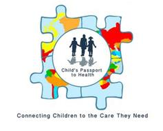 CHILD'S PASSPORT TO HEALTH CONNECTING CHILDREN TO THE CARE THEY NEED