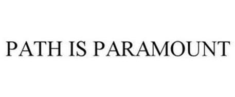 PATH IS PARAMOUNT