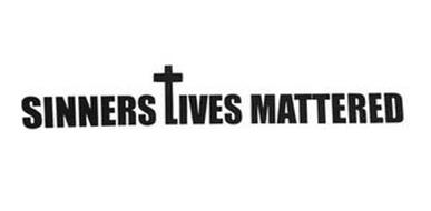 SINNERS LIVES MATTERED