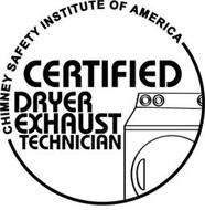 CHIMNEY SAFETY INSTITUTE OF AMERICA CERTIFIED DRYER EXHAUST TECHNICIAN