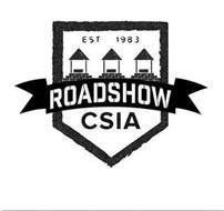 CSIA ROADSHOW EST 1983