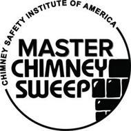 MASTER CHIMNEY SWEEP CHIMNEY SAFETY INSTITUTE OF AMERICA