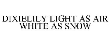 DIXIELILY LIGHT AS AIR WHITE AS SNOW