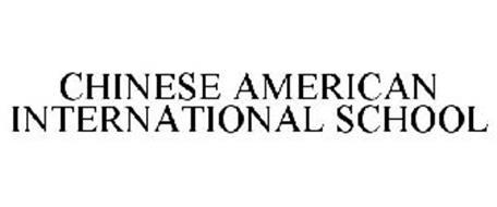 CHINESE AMERICAN INTERNATIONAL SCHOOL