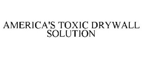 AMERICA'S TOXIC DRYWALL SOLUTION