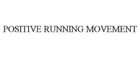 POSITIVE RUNNING MOVEMENT